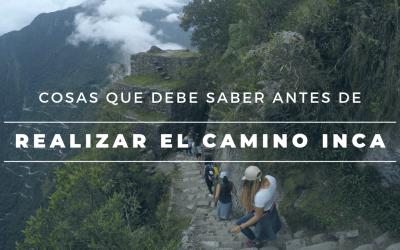 Cosas que Debe Saber Antes de Viajar por el Camino Inca