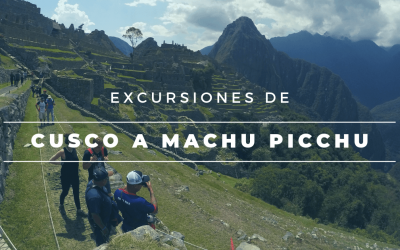 Excursiones de Cusco a Machu Picchu