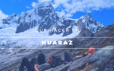 Que Visitar en Huaraz