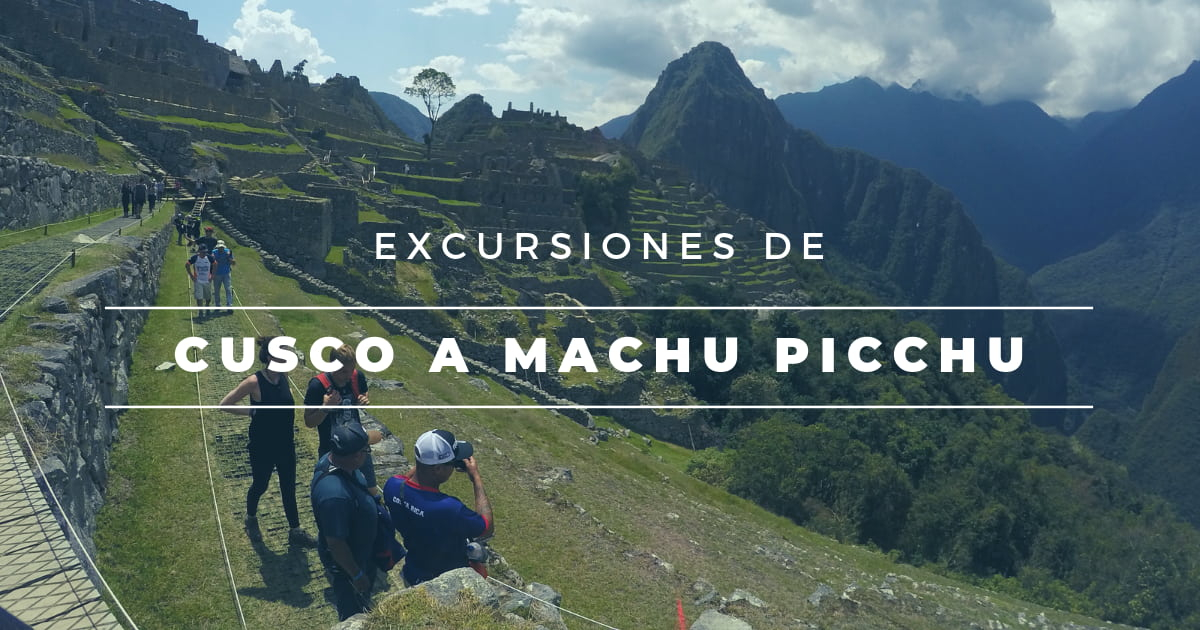 excursiones-de-cusco-a-machu-picchu